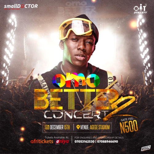 Small Doctor Takes Omo Better Concert To Agege Stadium